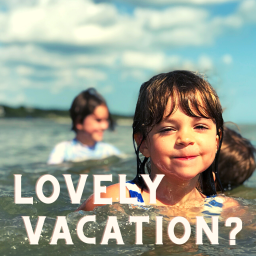 Lovely Vacation?
