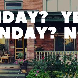 Friday? Yes. Sunday? No.