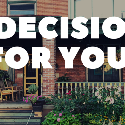 A Decision for You