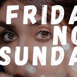 Friday not Sunday