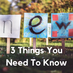 3 Things to Know!